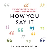 How You Say It by Katherine D. Kinzler audiobook
