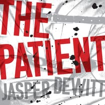 The Patient by Jasper DeWitt audiobook