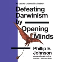 Defeating Darwinism by Opening Minds by Phillip E. Johnson audiobook