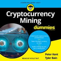 Cryptocurrency Mining for Dummies by Tyler Bain audiobook