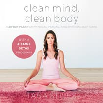 Clean Mind, Clean Body by Tara Stiles audiobook
