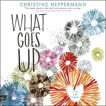 What Goes Up by Christine Heppermann audiobook