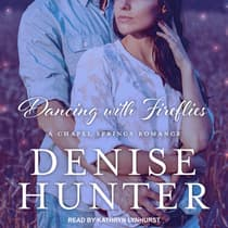 Dancing with Fireflies by Denise Hunter audiobook