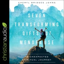 Seven Transforming Gifts of Menopause by Cheryl Bridges Johns audiobook