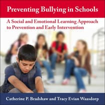 Preventing Bullying in Schools by Catherine P. Bradshaw audiobook