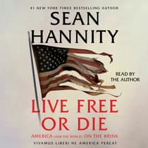 Live Free Or Die by Sean Hannity audiobook