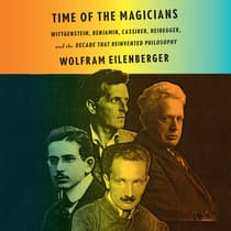 Time of the Magicians by Wolfram Eilenberger audiobook