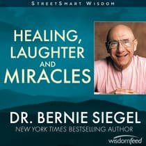 Healing, Laughter and Miracles by Bernie Siegel audiobook