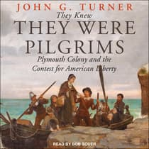 They Knew They Were Pilgrims by John G. Turner audiobook