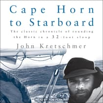 Cape Horn to Starboard by John Kretschmer audiobook