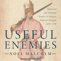 Useful Enemies by Noel Malcolm audiobook