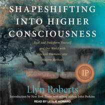 Shapeshifting into Higher Consciousness by Llyn Roberts audiobook