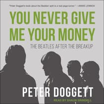 You Never Give Me Your Money by Peter Doggett audiobook