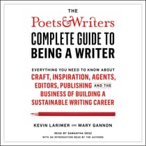 The Poets & Writers Complete Guide to Being a Writer by Kevin Larimer audiobook