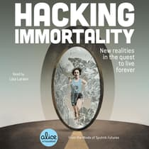 Hacking Immortality by Sputnik Futures audiobook