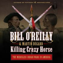Killing Crazy Horse by Bill O'Reilly audiobook