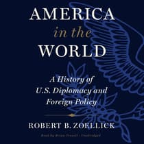 America In The World by Robert B. Zoellick audiobook