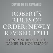Robert's Rules Of Order: Newly Revised, 12th Edition by Henry M. Robert audiobook