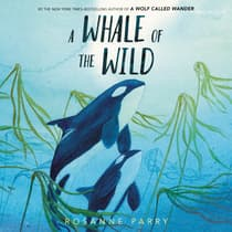 A Whale of the Wild by Rosanne Parry audiobook