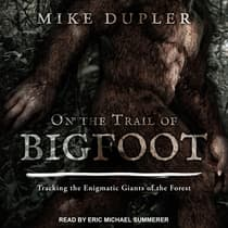 On the Trail of Bigfoot by Mike Dupler audiobook