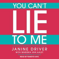 You Can't Lie to Me by Janine Driver audiobook