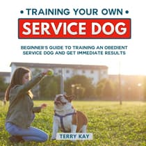 Training Your Own Service Dog by Terry Kay audiobook