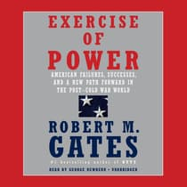 Exercise of Power by Robert M. Gates audiobook