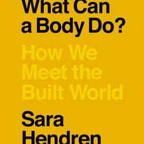 What Can a Body Do? by Sara Hendren audiobook