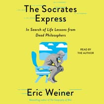 The Socrates Express by Eric Weiner audiobook