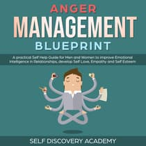 Anger Management Blueprint by Self Discovery Academy audiobook