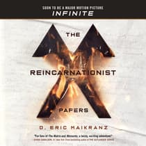 The Reincarnationist Papers by D. Eric Maikranz audiobook
