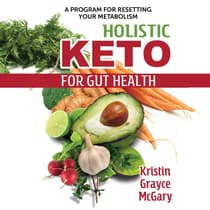 Holistic Keto for Gut Health by Kristin Grayce McGary audiobook