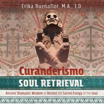 Curanderismo Soul Retrieval by Erika Buenaflor audiobook
