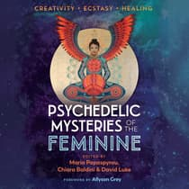 Psychedelic Mysteries of the Feminine by Maria Papaspyrou audiobook