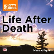 The Complete Idiot's Guide to Life After Death by Diane Ahlquist audiobook