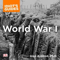 The Complete Idiot's Guide to World War I by Alan Axelrod audiobook
