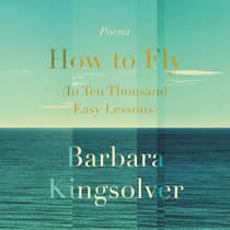 How to Fly (In Ten Thousand Easy Lessons) by Barbara Kingsolver audiobook