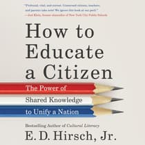 How to Educate a Citizen by E. D. Hirsch audiobook