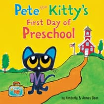 Pete the Kitty's First Day of Preschool by Kimberly Dean audiobook