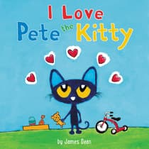 Pete the Kitty: I Love Pete the Kitty by Kimberly Dean audiobook