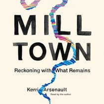Mill Town by Kerri Arsenault audiobook