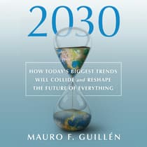 2030 by Mauro F. Guillén audiobook