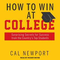 How to Win at College by Cal Newport audiobook