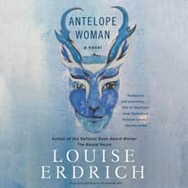 Antelope Woman by Louise Erdrich audiobook