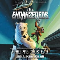 The Endangereds by Philippe Cousteau audiobook