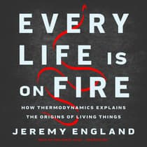 Every Life Is on Fire by Jeremy England audiobook