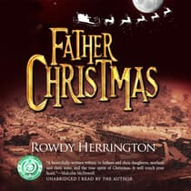 Father Christmas by Rowdy Herrington audiobook