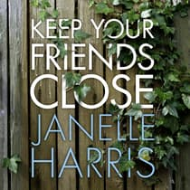 Keep Your Friends Close by Janelle Harris audiobook