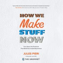 How We Make Stuff Now by Jules Pieri audiobook