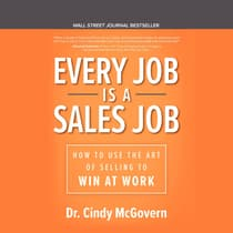 Every Job is a Sales Job by Cindy McGovern audiobook